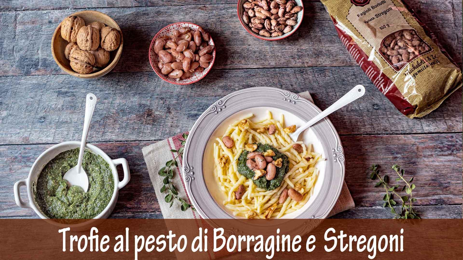 Trofie al pesto di Borragine e Fagioli Stregoni
